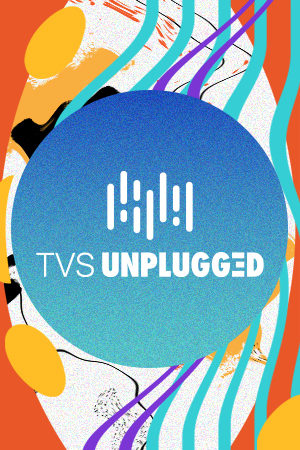 TVS Unplugged